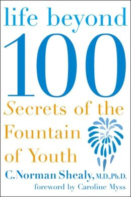 Life Beyond 100: Secrets of the Fountain of Youth