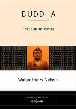 Buddha: His Life and His Teaching