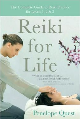 Reiki for Life: The Complete Guide to Reiki Practice for Levels 1, 2 and 3