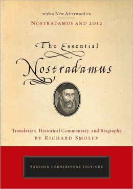 The Essential Nostradamus: Translation, Historical Commentary and Biography