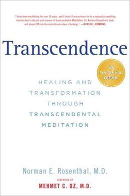 Transcendence: Healing and Transformation Through Transcendental Meditation
