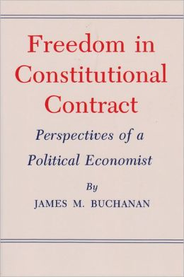 Freedom in Constitutional Contract: Perspectives of a Political Economist