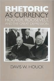 Rhetoric as Currency: Hoover, Roosevelt, and the Great Depression