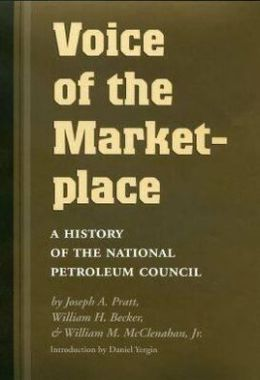 Voice of the Marketplace: A History of the National Petroleum Council
