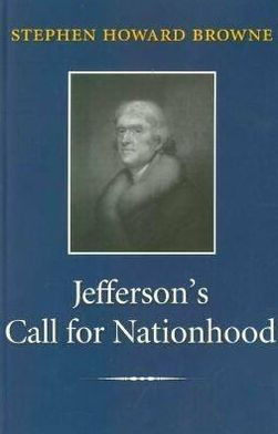 Jefferson's Call for Nationhood: The First Inaugural Address