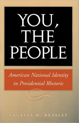 You, the People: American National Identity in Presidential Rhetoric