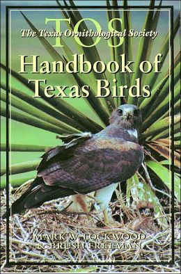 The TOS Handbook of Texas Birds (Louise Lindsey Merrick Natural Enviroment Series)