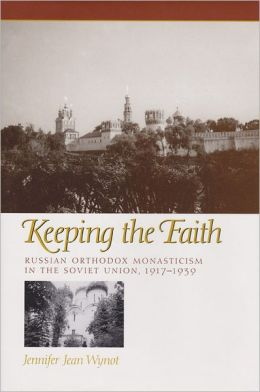 Keeping the Faith: Russian Orthodox Monasticism in the Soviet Union, 1917-1939