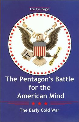 The Pentagon's Battle for the American Mind: The Early Cold War