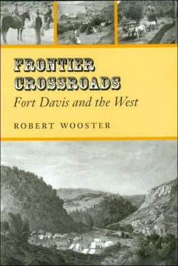 Frontier Crossroads: Fort Davis and the West