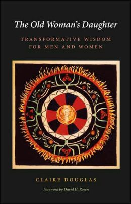 The Old Woman's Daughter: Transformative Wisdom for Men and Women