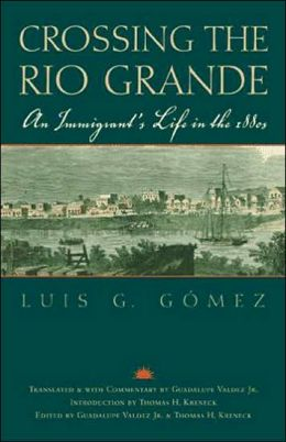 Crossing the Rio Grande: An Immigrant's Life in the 1880s