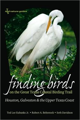 Finding Birds on the Great Texas Coastal Birding Trail: Houston, Galveston, and the Upper Texas Coast