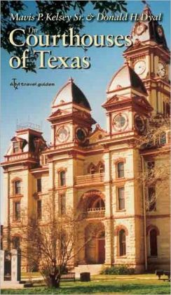 The Courthouses of Texas: A Guide