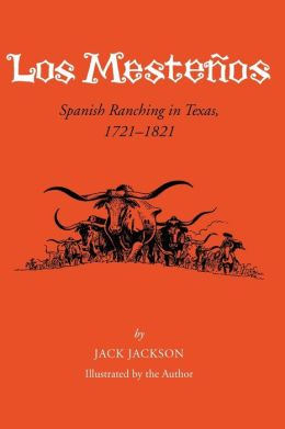 Los Mestenos: Spanish Ranching in Texas, 1721-1821