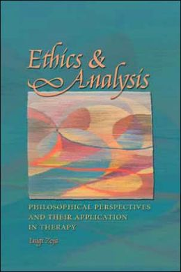 Ethics and Analysis: Philosophical Perspectives and Their Application in Therapy