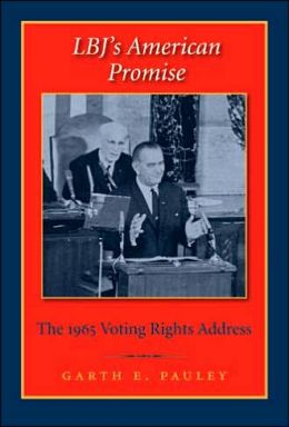 LBJ's American Promise: The 1965 Voting Rights Address
