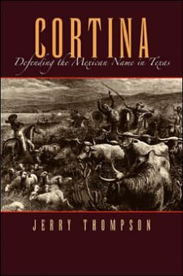 Cortina: Defending the Mexican Name in Texas
