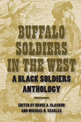 Buffalo Soldiers in the West: A Black Soldiers Anthology