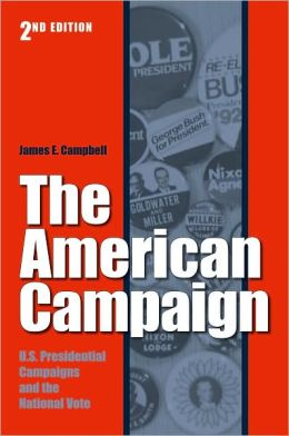The American Campaign: U. S. Presidential Campaigns and the National Vote