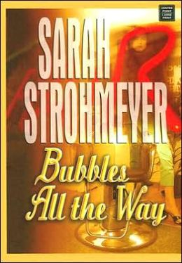 Bubbles All the Way (Bubbles Yablonsky Series #6)