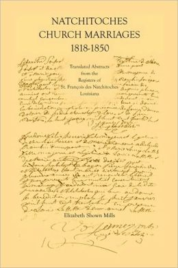Natchitoches Church Marriages 1818-1850: Translated Abstracts from the Registers of St. Francios des Natchitoches Louisiana
