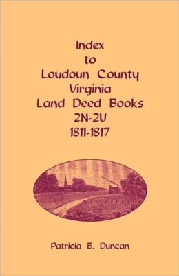 Index To Loudoun County, Virginia Land Deed Books, 2n-2u, 1811-1817
