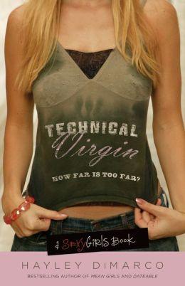 Technical Virgin: How Far is Too Far?