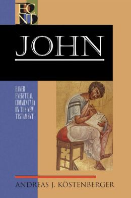 John (Baker Exegetical Commentary on the New Testament)
