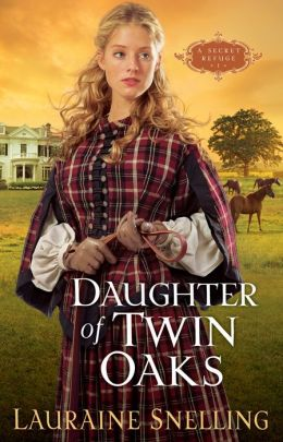 Daughter of Twin Oaks (Secret Refuge Series #1)