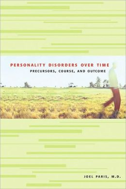 Personality Disorders Over Time: Precursors, Course, and Outcome