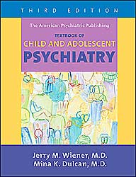The American Psychiatric Publishing Textbook of Child and Adolescent Psychiatry