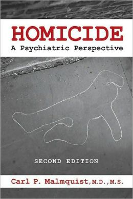 Homicide: A Psychiatric Perspective