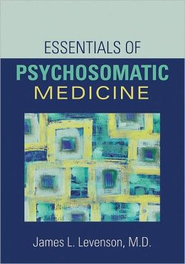 Essentials of Psychosomatic Medicine
