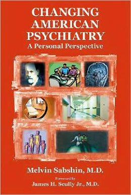 Changing American Psychiatry: A Personal Perspective