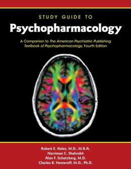 Study Guide to Psychopharmacology: A Companion to The American Psychiatric Publishing Textbook of Psychopharmacology, Fourth Edition