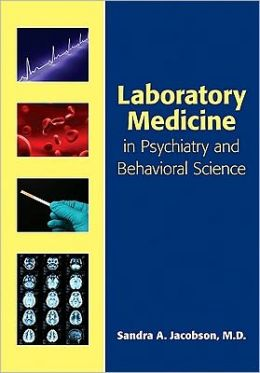 Laboratory Medicine in Psychiatry and Behavioral Science