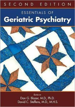 Essentials of Geriatric Psychiatry, Second Edition
