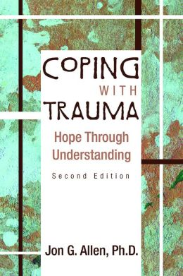 Coping With Trauma: Hope Through Understanding