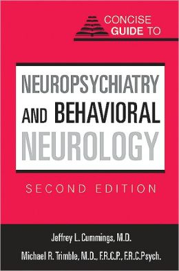 Concise Guide to Neuropsychiatry and Behavioral Neurology, Second Edition