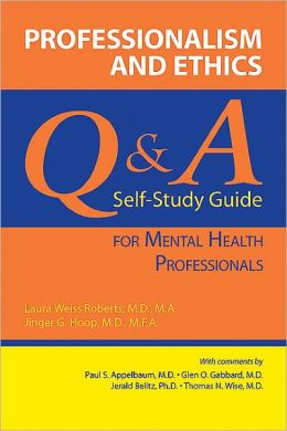 Professionalism and Ethics: Q & A Self-Study Guide for Mental Health Professionals