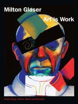 Art Is Work: Graphic Design, Interiors, Objects and Illustration