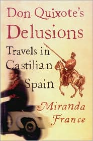 Don Quixote's Delusions: Travels in Castilian Spain