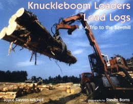 Knuckleboom Loaders Load Logs: A Trip to the Sawmill