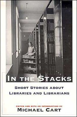 In the Stacks: Short Stories about Libraries and Librarians