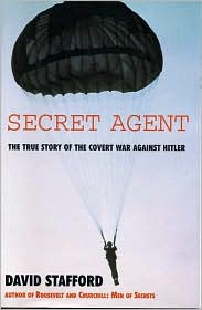 Secret Agent: The True Story of the Covert War Against Hitler
