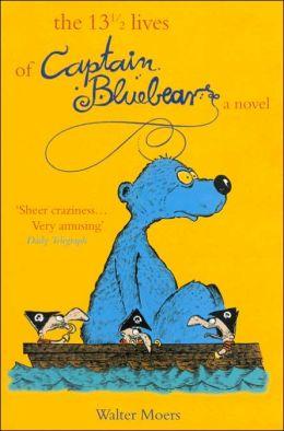 The 13 1/2 Lives of Captain Bluebear (Zamonia Series #1)
