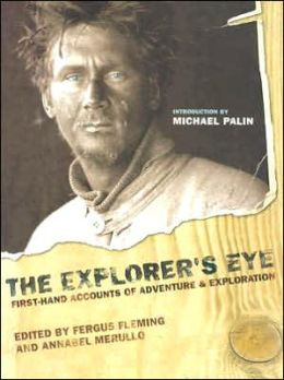 Explorer's Eye: First-Hand Accounts of Adventure and Exploration