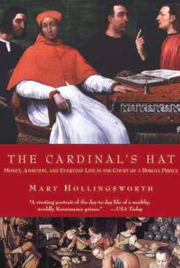 Cardinal's Hat: Money, Ambition, and Housekeeping in a Renaissance Court