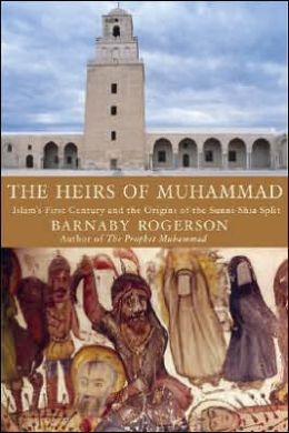 Heirs of Muhammad: Islam's First Century and the Origins of the Sunni-Shia Split